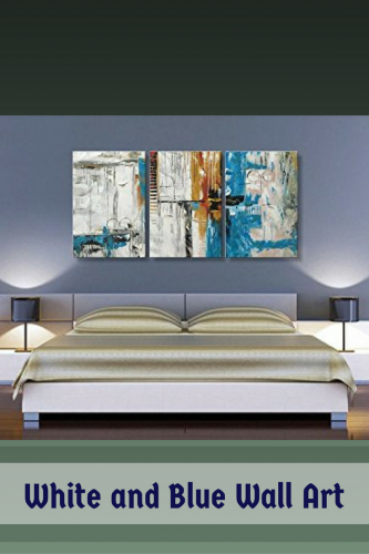 White and Blue Wall Art - Home Wall Art Decor